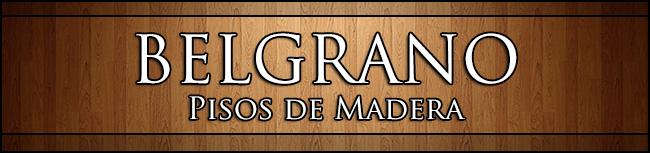 Belgrano Pisos de Madera